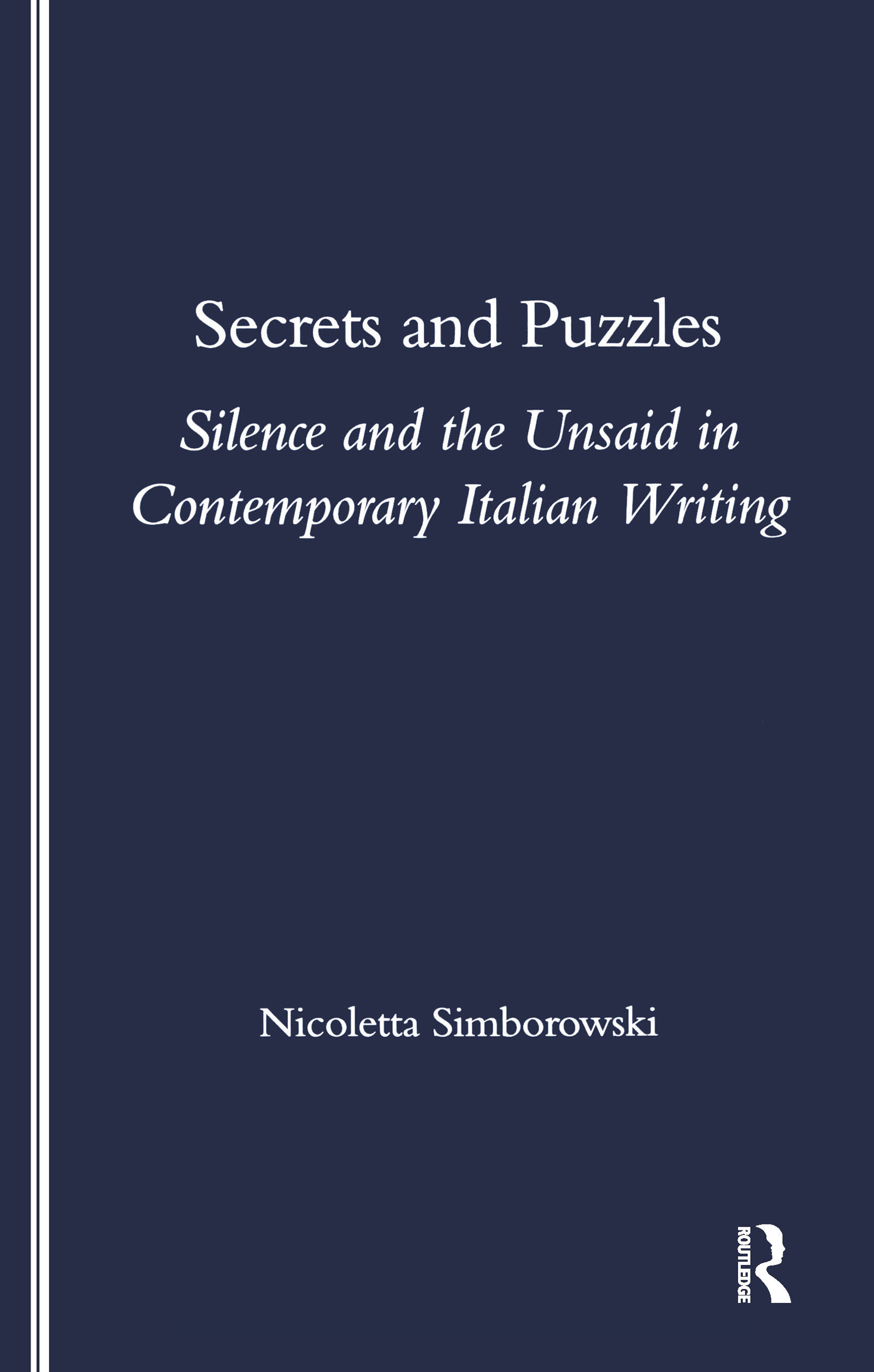 Secrets and Puzzles: Silence and the Unsaid in Contemporary Italian Writing, 1st Edition (Paperback) book cover