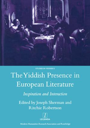 The Yiddish Presence in European Literature: Inspiration and Interaction: Selected Papers Arising from the Fourth and Fifth International Mendel Friedman Conference, 1st Edition (Hardback) book cover