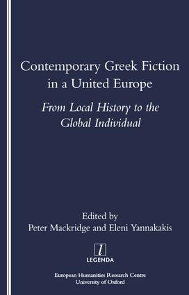 Contemporary Greek Fiction in a United Europe: From Local History to the Global Individual, 1st Edition (Paperback) book cover