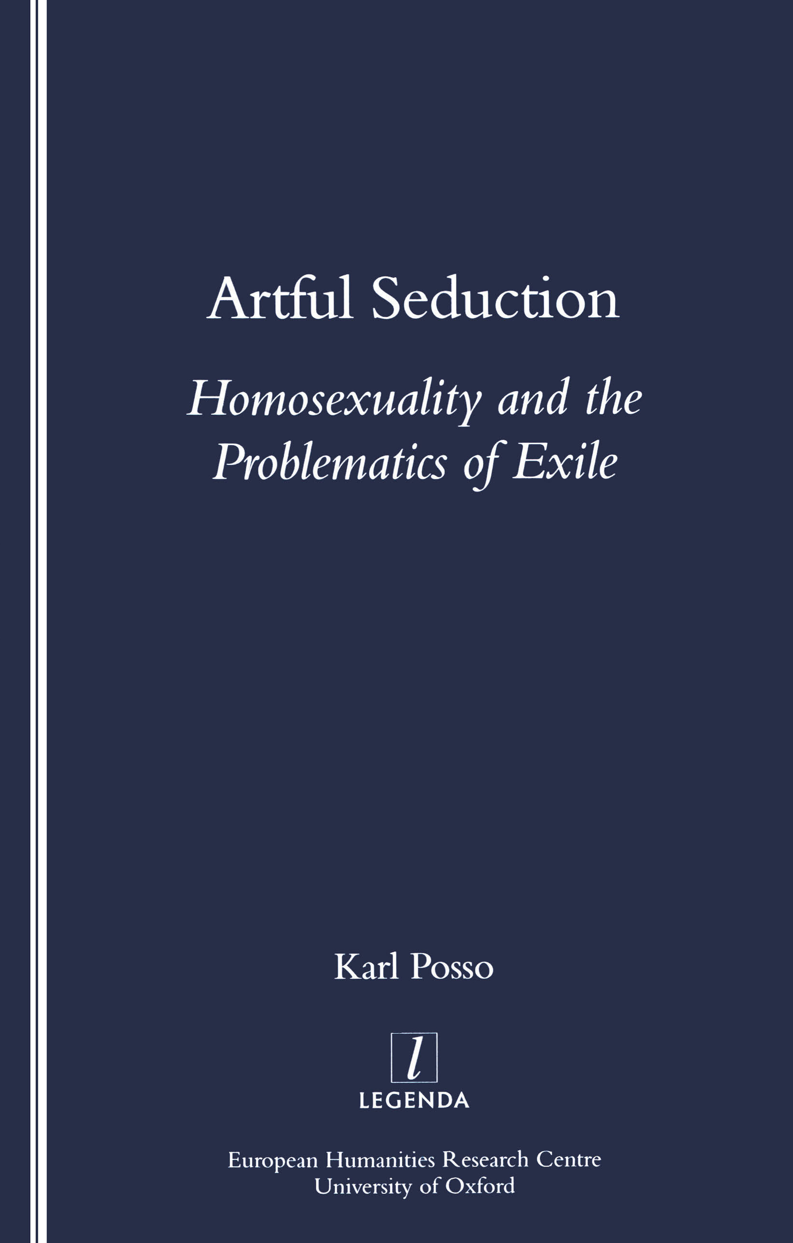 Artful Seduction: Homosexuality and the Problematics of Exile, 1st Edition (Paperback) book cover