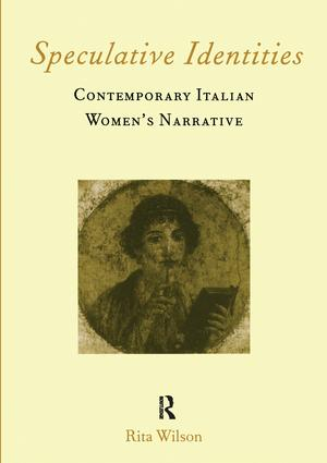 Speculative Identities: Contemporary Italian Women's Narrative, 1st Edition (Paperback) book cover