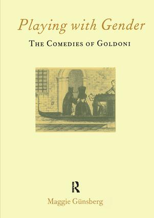 Playing with Gender: The Comedies of Goldoni, 1st Edition (Paperback) book cover