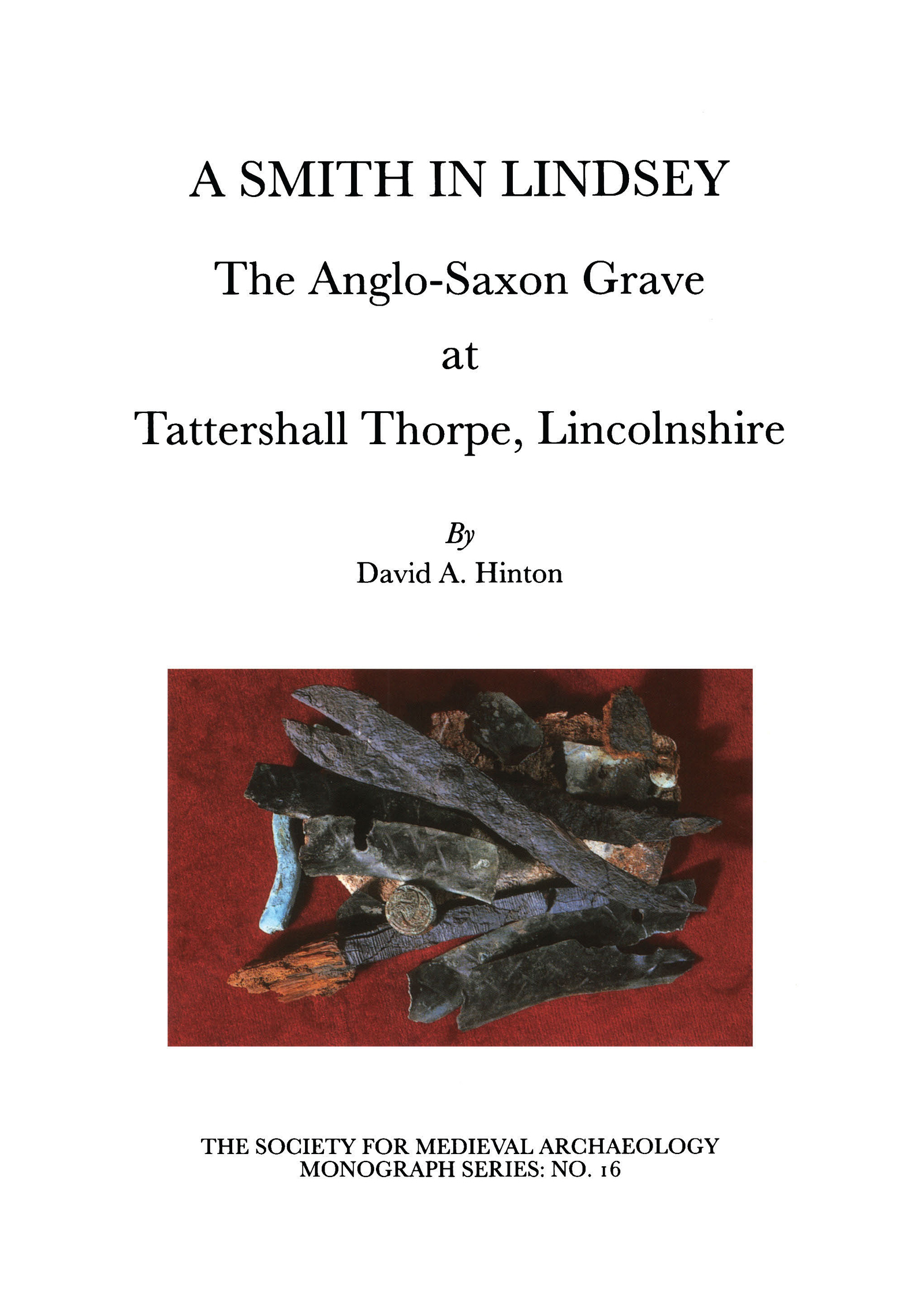 A Smith in Lindsey: The Anglo-Saxon Grave at Tattershall Thorpe, Lincolnshire book cover