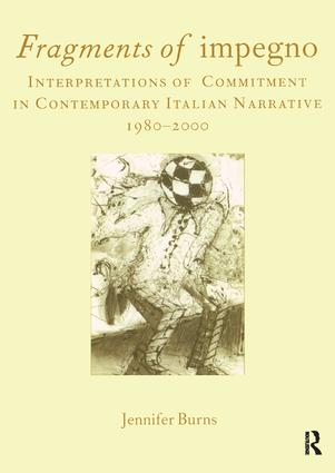 Fragments of Impegno: Interpretations of Commitment in Contemporary Italian Narrative 1980-2000, 1st Edition (Paperback) book cover