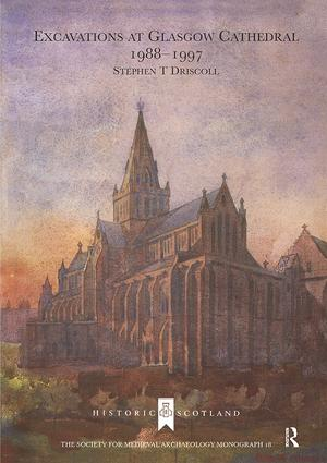 Excavations at Glasgow Cathedral 1988-1997: 18th Edition (Paperback) book cover