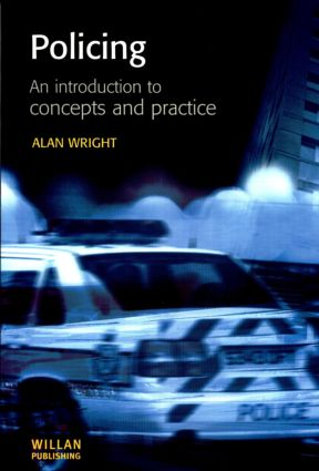 Policing: An introduction to concepts and practice: 1st Edition (Paperback) book cover