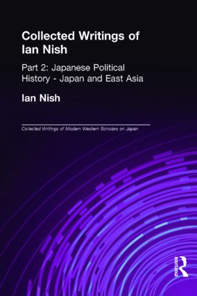 Collected Writings of Ian Nish: Part 2: Japanese Political History - Japan and East Asia, 1st Edition (Hardback) book cover