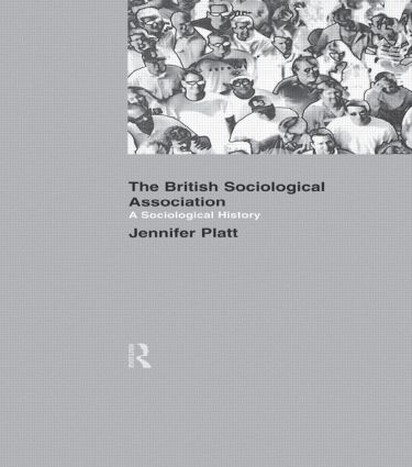 A Sociological History of the British Sociological Association (Paperback) book cover