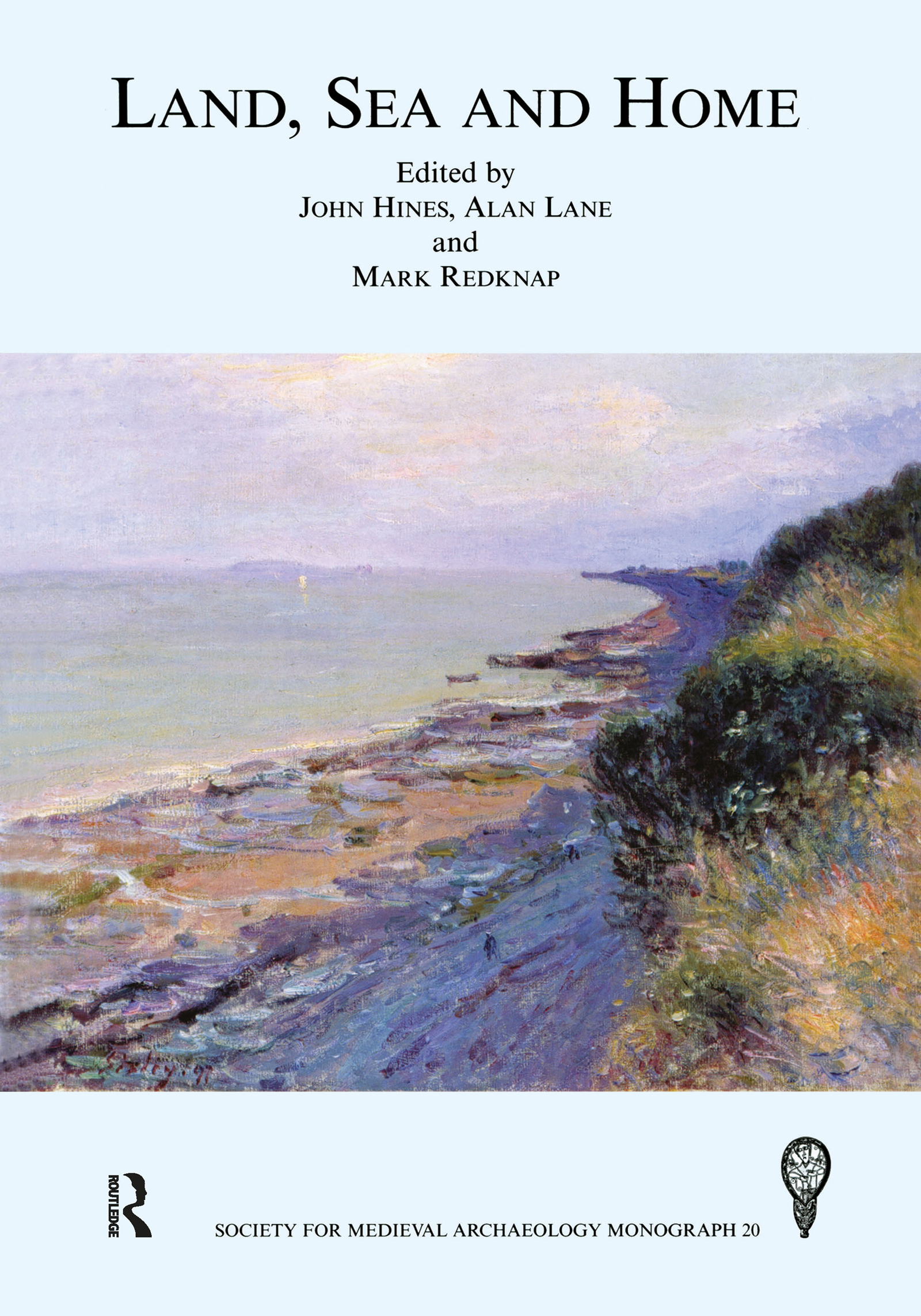 Land, Sea and Home: Proceedings of a Conference on Viking-Period Settlement, 1st Edition (Hardback) book cover