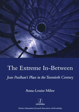 The Extreme In-between (politics and Literature): Jean Paulhan's Place in the Twentieth Century, 1st Edition (Hardback) book cover