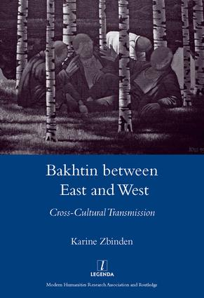 Bakhtin Between East and West: Cross-cultural Transmission, 1st Edition (Hardback) book cover
