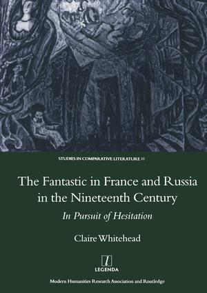 The Fantastic in France and Russia in the 19th Century: In Pursuit of Hesitation, 1st Edition (Hardback) book cover