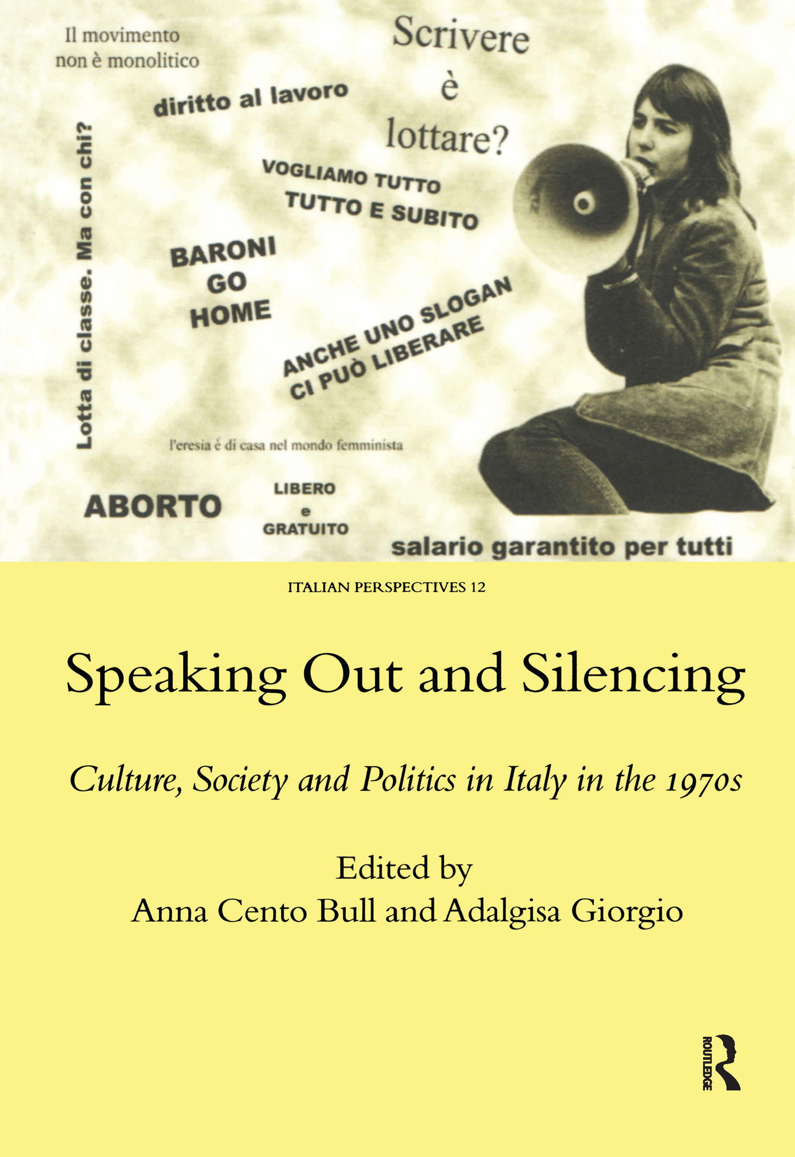 Speaking Out and Silencing: Culture, Society and Politics in Italy in the 1970s, 1st Edition (Hardback) book cover
