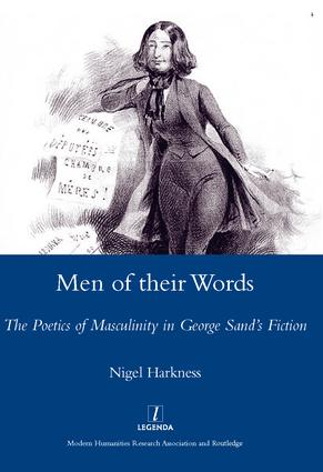 Men of Their Words: The Poetics of Masculinity in George Sand's Fiction, 1st Edition (Hardback) book cover