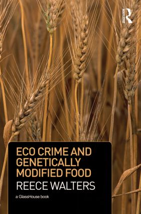 Eco Crime and Genetically Modified Food (Hardback) book cover