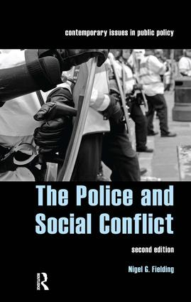 The Police and Social Conflict: 1st Edition (Paperback) book cover