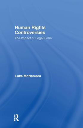 Human Rights Controversies: The Impact of Legal Form, 1st Edition (Hardback) book cover