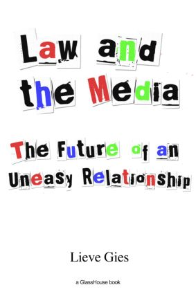 Law and the Media: The Future of an Uneasy Relationship (Paperback) book cover