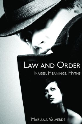 Law and Order: Images, Meanings, Myths, 1st Edition (Paperback) book cover