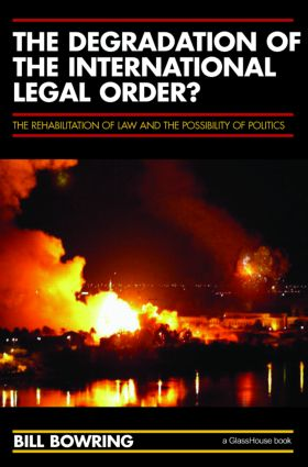 The Degradation of the International Legal Order?: The Rehabilitation of Law and the Possibility of Politics, 1st Edition (Paperback) book cover