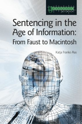 Sentencing in the Age of Information: From Faust to Macintosh, 1st Edition (Paperback) book cover