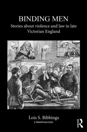 Binding Men: Stories About Violence and Law in Late Victorian England (Hardback) book cover