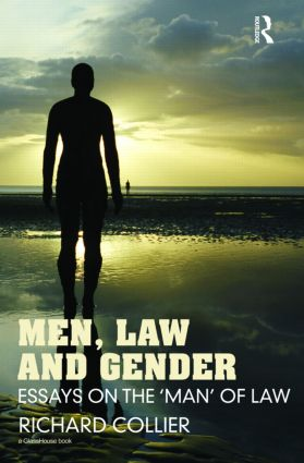 Men, Law and Gender: Essays on the 'Man' of Law book cover
