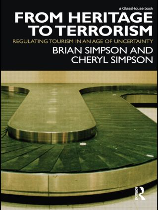 From Heritage to Terrorism: Regulating Tourism in an Age of Uncertainty, 1st Edition (e-Book) book cover