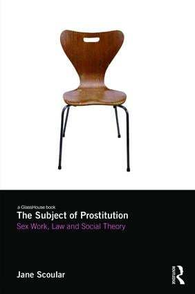The Subject of Prostitution: Sex Work, Law and Social Theory book cover