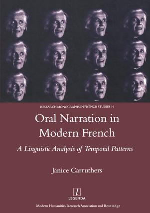 Oral Narration in Modern French: A Linguistics Analysis of Temporal Patterns, 1st Edition (Hardback) book cover