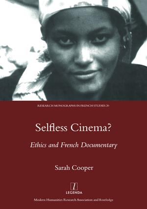 Selfless Cinema?: Ethics and French Documentary, 1st Edition (Hardback) book cover