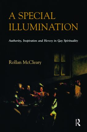 A Special Illumination: Authority, Inspiration and Heresy in Gay Spirituality, 1st Edition (Paperback) book cover