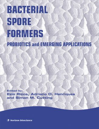 Bacterial Spore Formers: Probiotics and Applications, 1st Edition (Hardback) book cover