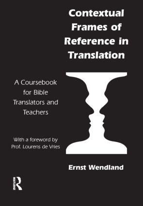 Contextual Frames of Reference in Translation: A Coursebook for Bible Translators and Teachers, 1st Edition (Paperback) book cover