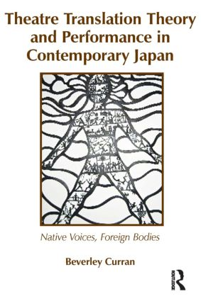 Theatre Translation Theory and Performance in Contemporary Japan (Paperback) book cover
