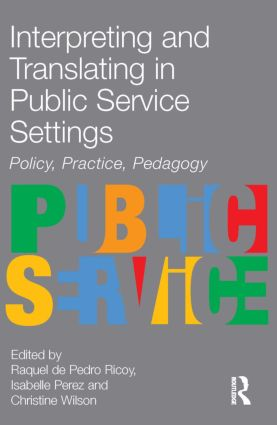 Interpreting and Translating in Public Service Settings: 1st Edition (Paperback) book cover