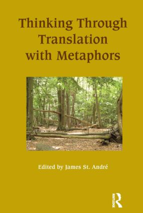 Thinking Through Translation with Metaphors: 1st Edition (Paperback) book cover