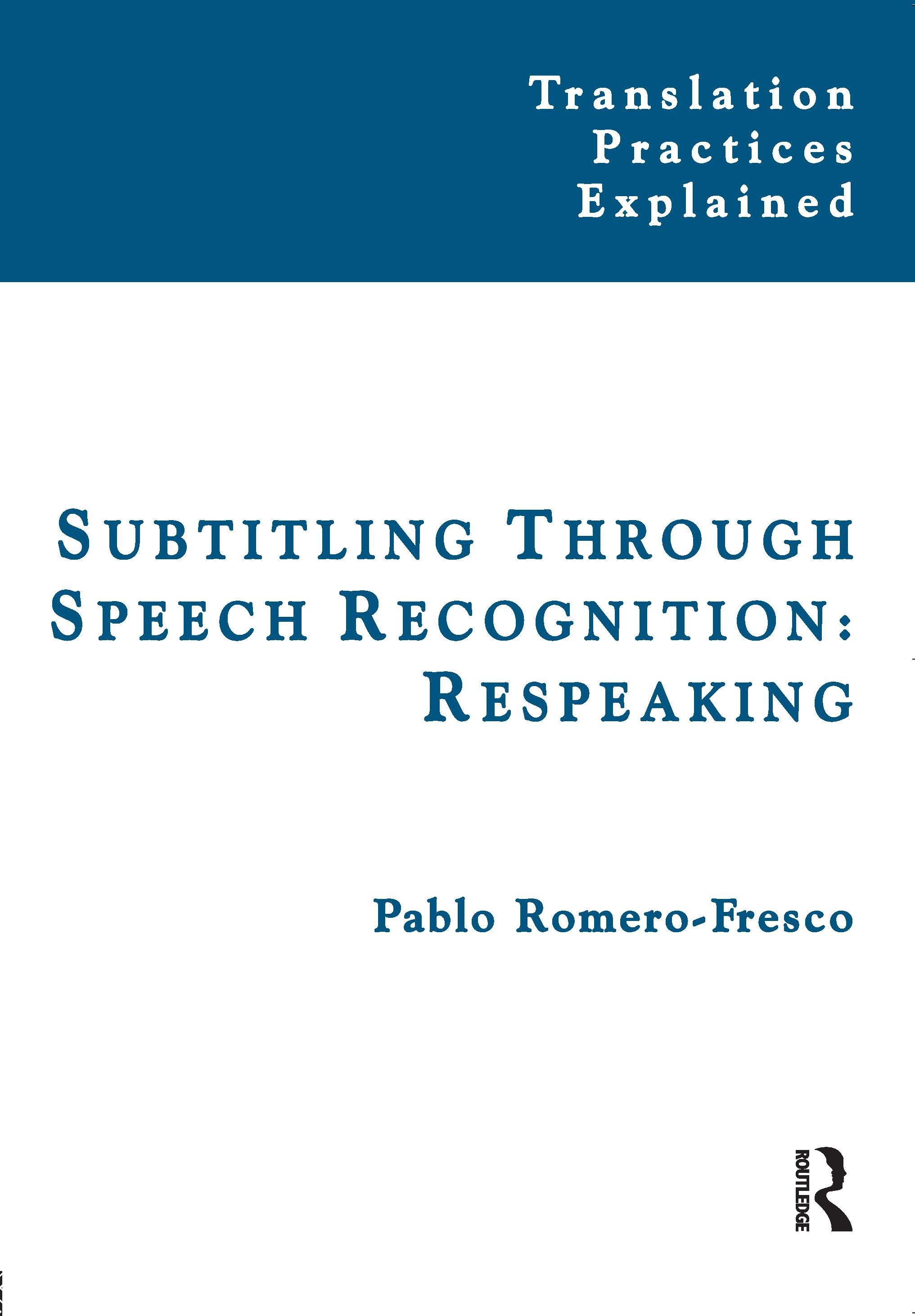 Subtitling Through Speech Recognition: Respeaking book cover