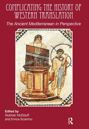 Complicating the History of Western Translation: The Ancient Mediterranean in Perspective, 1st Edition (Paperback) book cover