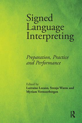 Signed Language Interpreting: Preparation, Practice and Performance, 1st Edition (Paperback) book cover