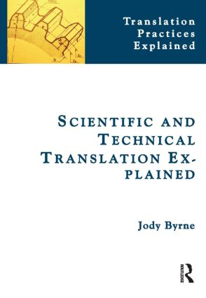 Scientific and Technical Translation Explained: A Nuts and Bolts Guide for Beginners book cover