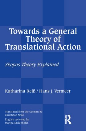 Towards a General Theory of Translational Action: Skopos Theory Explained, 1st Edition (Paperback) book cover