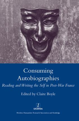 Consuming Autobiographies: Reading and Writing the Self in Post-war France, 1st Edition (Hardback) book cover