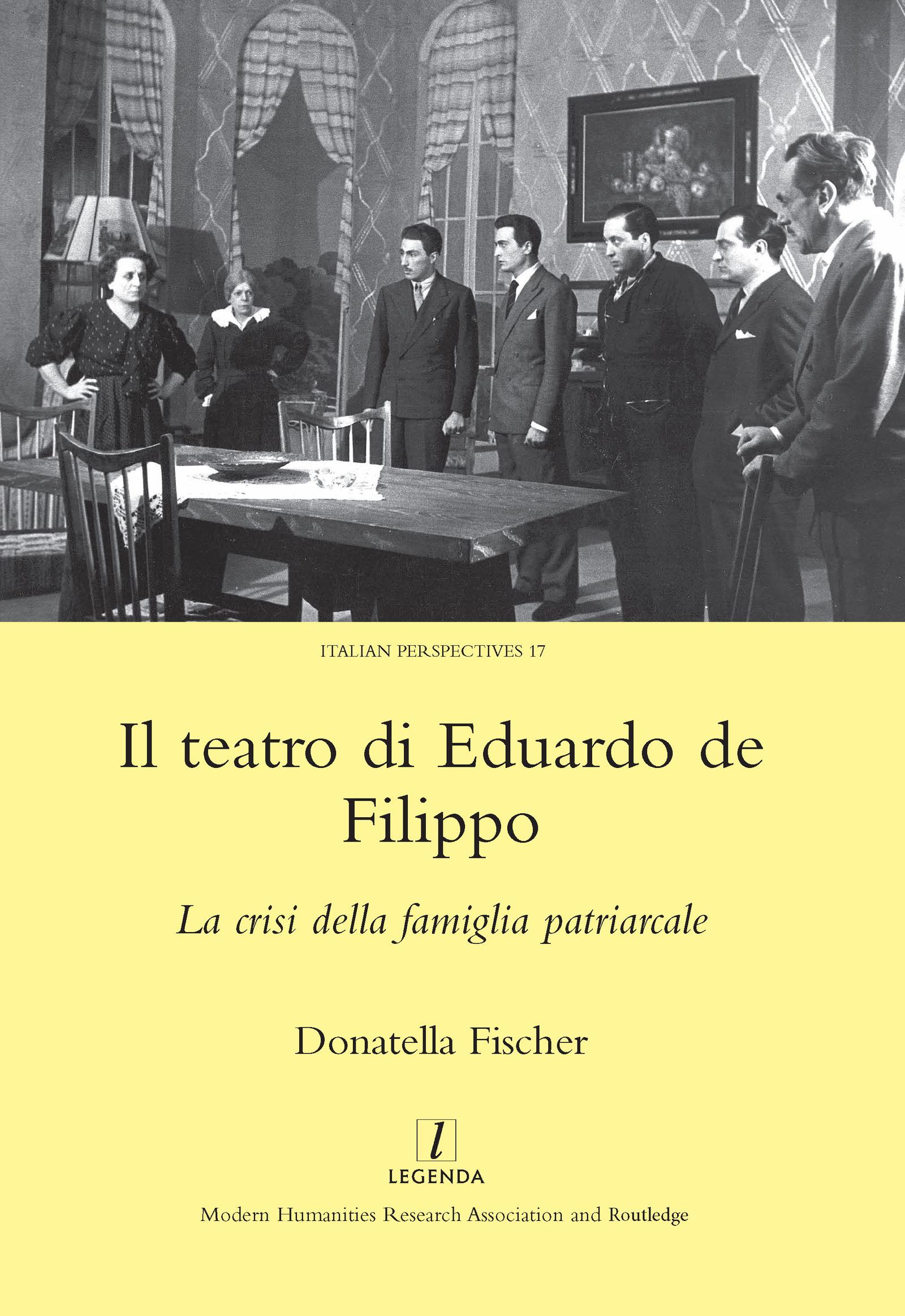 Il Teatro di Eduardo de Filippo: La Crisi della Famiglia Patriarcale, 1st Edition (Hardback) book cover