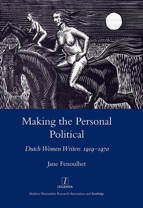 Making the Personal Political: Dutch Women Writers 1919-1970, 1st Edition (Hardback) book cover