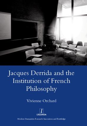 Jacques Derrida and the Institution of French Philosophy: 1st Edition (Hardback) book cover
