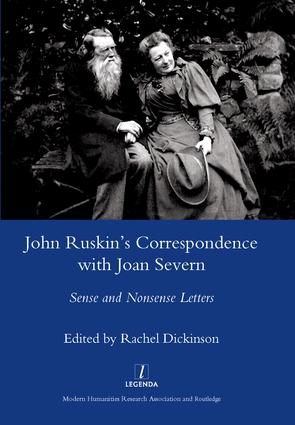 John Ruskin's Correspondence with Joan Severn: Sense and Nonsense Letters, 1st Edition (Hardback) book cover