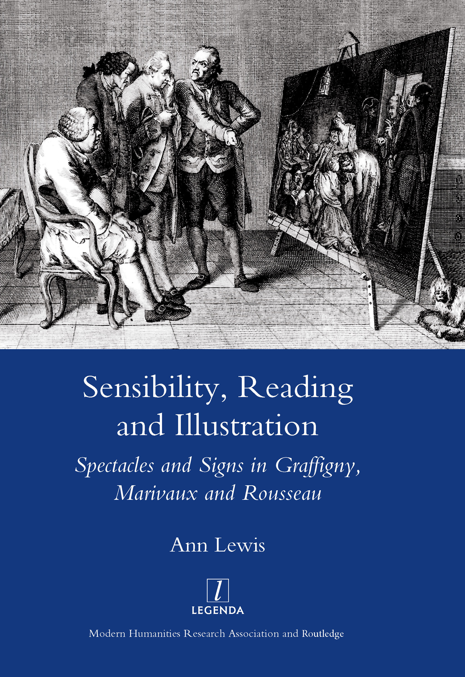 Sensibility, Reading and Illustration: Spectacles and Signs in Graffigny, Marivaux and Rousseau, 1st Edition (Hardback) book cover
