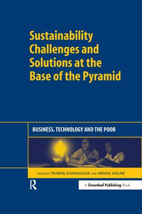 Sustainability Challenges and Solutions at the Base of the Pyramid: Business, Technology and the Poor, 1st Edition (Hardback) book cover