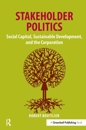 Stakeholder Politics: Social Capital, Sustainable Development, and the Corporation, 1st Edition (Hardback) book cover